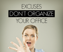 Excuses Don't Organize Your Office